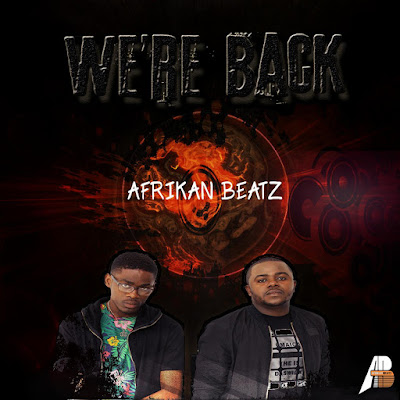 Afrikan Beatz - We're Back (Original) 2019 DOWNLOAD