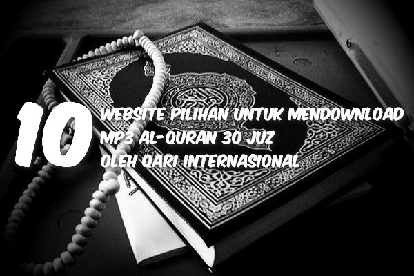 10 Website Pilihan Untuk Mendownload MP3 Al-Quran