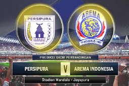 Live Streaming Persipura vs Arema 29 Oktober 2017