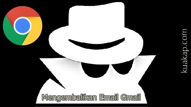 Cara Mengembalikan Email Gmail Lupa Nomor Verifikasi Hp Dengan incognito Mode Chrome
