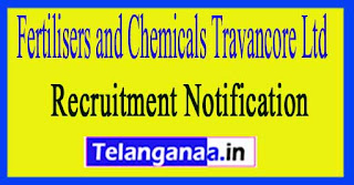 Fertilisers and Chemicals Travancore Ltd FACT Recruitment Notification 2017