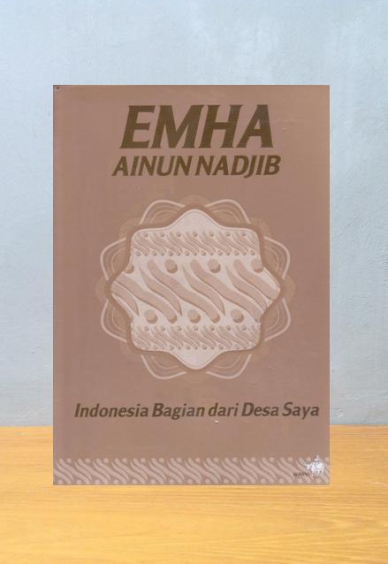 INDONESIA BAGIAN DARI DESA SAYA, Emha Ainun Nadjib