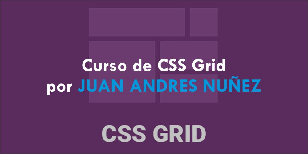 Curso de CSS Grid por JUAN ANDRES NUÑEZ