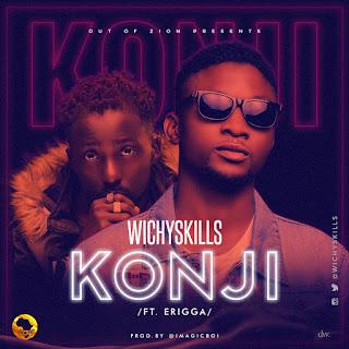 WichySkills Feat. Erigga - Konji
