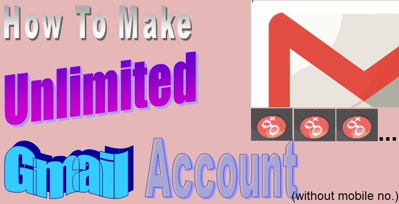 Gmail par Unlimited Account kaise banaye(without Mobile no.)