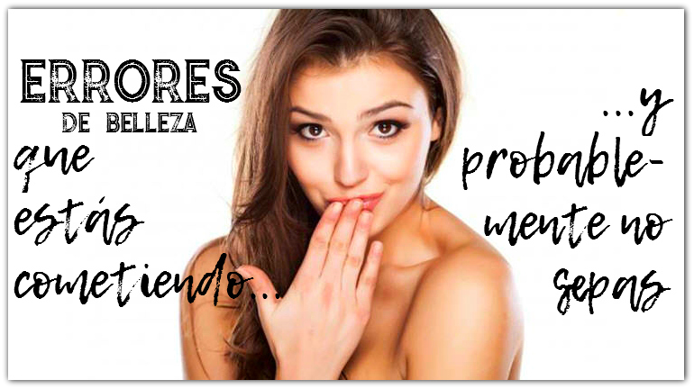 Fitness And Chicness- Errores Belleza-1