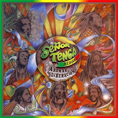 SEÑOR TENGA - Aromas de Liberación (2009)