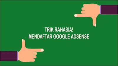 Trik Jitu di Terima Google Adsense dalam Satu Kali Daftar.