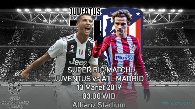 Prediksi Tepat Liga Champions Juventus vs Atletico Madrid (13 Maret 2019)