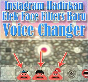 Instagram Hadirkan Efek Face Filters Baru Voice Changer, Begini Cara Menggunakannya