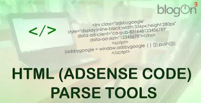 Alat/Tools Parser Code Iklan, Script HTML untuk Blogger
