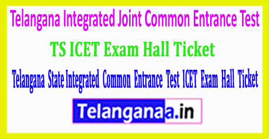 TS ICET Exam Hall Ticket 2018 Telangana Integrated Joint Common Entrance Test 2018 Hall Ticket Download