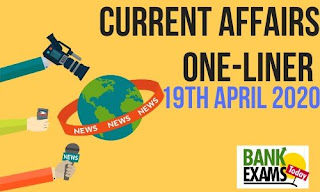 Current Affairs One-Liner: 19th April 2020
