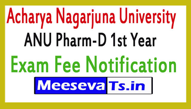 Acharya Nagarjuna University Pharm-D 1st Year Exam Fee Notification