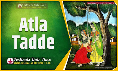 2019 Atla Tadde Date and Time, 2019 Atla Tadde Festival Schedule and Calendar