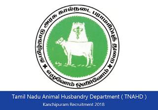 Tamil Nadu Animal Husbandry Department ( TNAHD ) Kanchipuram Recruitment