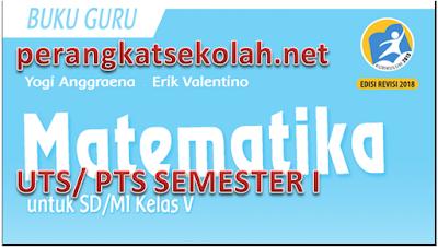 SOAL UTS MATEMATIKA KELAS 5 SEMESTER 1 K13 REVISI 2017