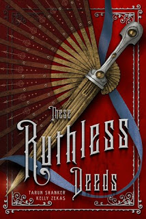 These Ruthless Deeds by Tarun Shanker and Kelly Zekas
