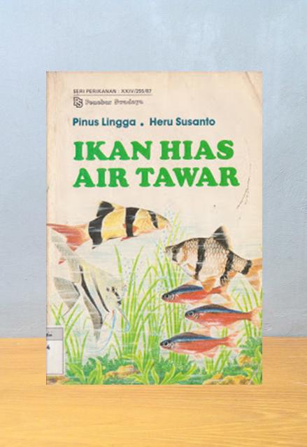 IKAN HIAS AIR TAWAR, Pinus Lingga & Heru Susanto