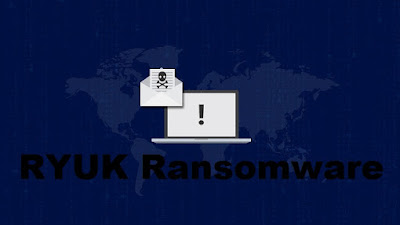 RYUK Ransomware - Detailed Information and Updates
