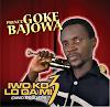 Music: Prince Goke Bajowa -  IWO KO LO DAMI + CARRY ME DEY GO || @GokeGokebajowa