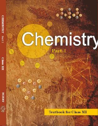 NCERT CLASS 12 CHEMISTRY PART 1
