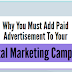Why You Must Add Paid Advertisement To Your Digital Marketing Campaign