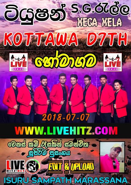KOTTAWA D7TH LIVE IN HOMAGAMA  2018-07-07