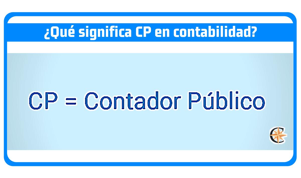 ¿Qué significa CP en contabilidad? ¿Qué es CP en contabilidad?