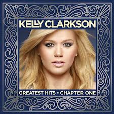 Music Review - Kelly Clarkson: Greatest Hits - Chapter One