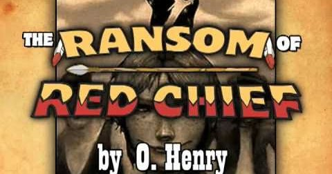 ransom of the red chief critique There are no critic reviews yet for the ransom of red chief keep checking rotten tomatoes for updates audience reviews there are no featured reviews for the ransom of red chief at this time.