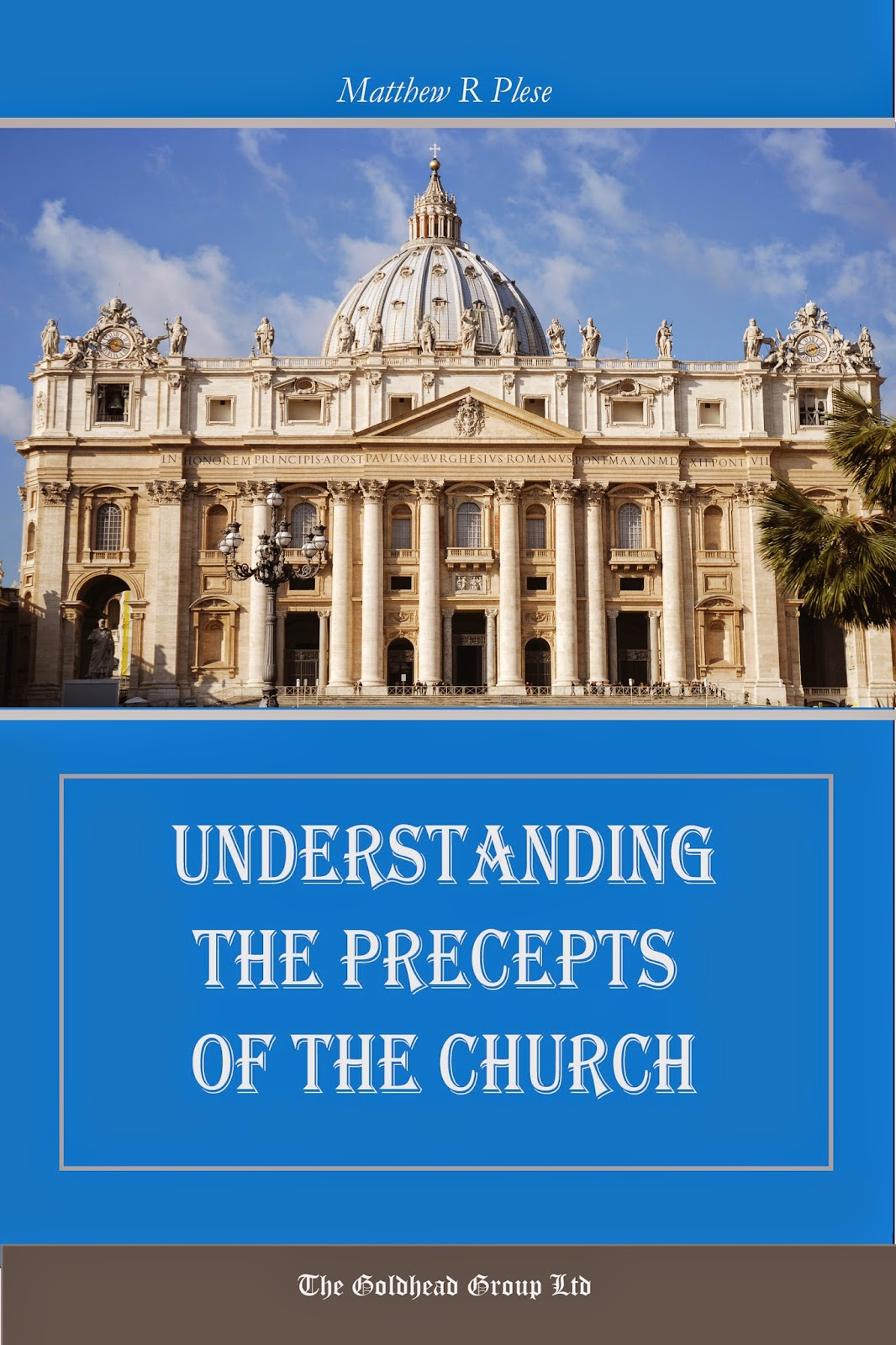 http://www.lulu.com/shop/matthew-r-plese/understanding-the-precepts-of-the-church/paperback/product-22065176.html