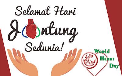 Ucapan Hari Jantung Sedunia | World Heart Day