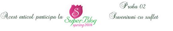 http://super-blog.eu/proba-2-suveniruri-cu-suflet/