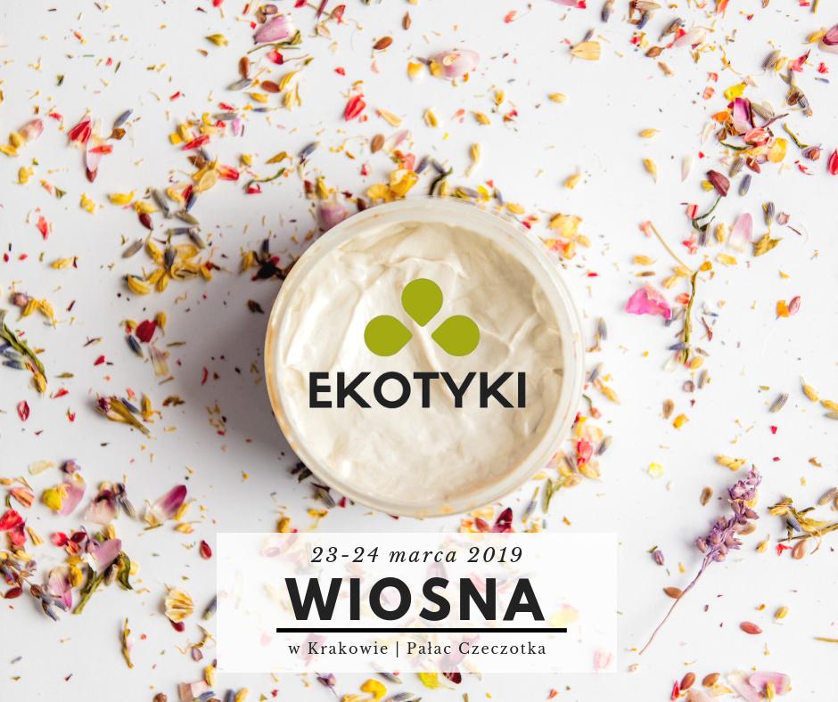 ekotyki wiosenna edycja targów kosmetyków naturalnych palac czeczotka krakow