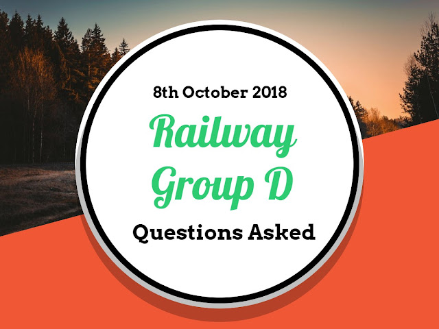 RRB Railway Group D Questions Asked: 8th October 2018 (Shift I+II+III) English & Hindi