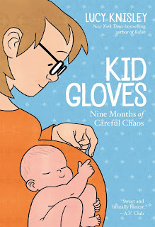 Thoughts on Kid Gloves: Nine Months of Careful Chaos by Lucy Knisley