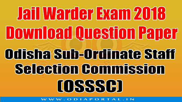 OSSSC: Jail Warder Exam 2018 - Download Question Paper (GK, ENG, OD, MATH), GKEOM-JW-2018