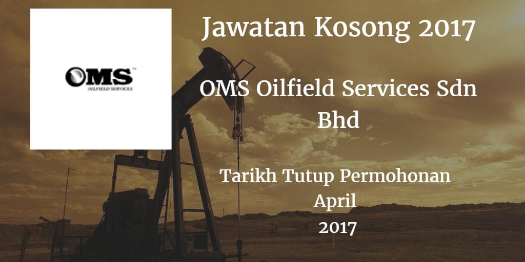 Jawatan Kosong OMS Oilfield Services Sdn Bhd April 2017