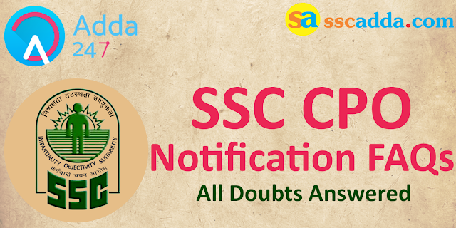 SSC CPO Recruitment Notification 2017 FAQs