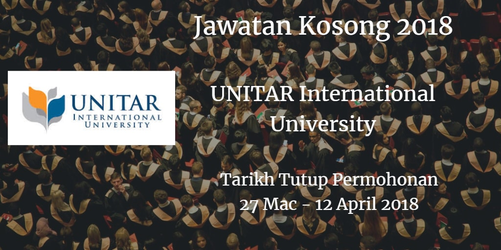 Jawatan Kosong UNITAR International University 27 Mac - 12 April 2018
