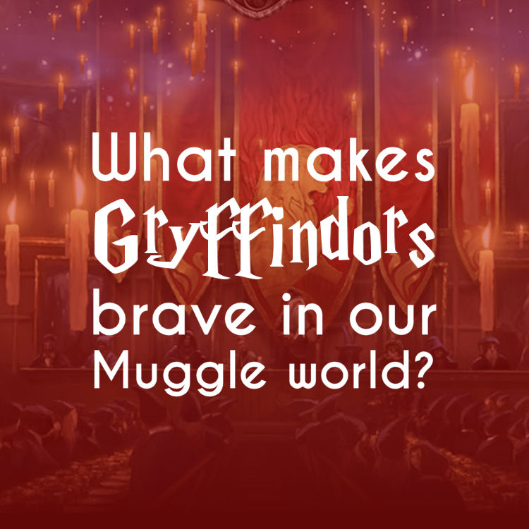Gryffindor House Traits Brave Daring Bold
