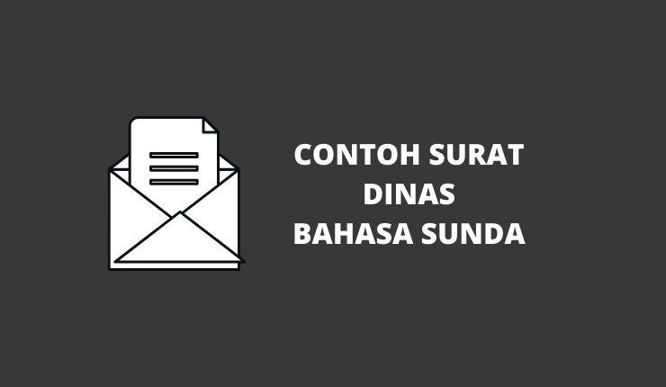 3 Contoh dan Cara Membuat Surat Dinas Dalam Bahasa Sunda