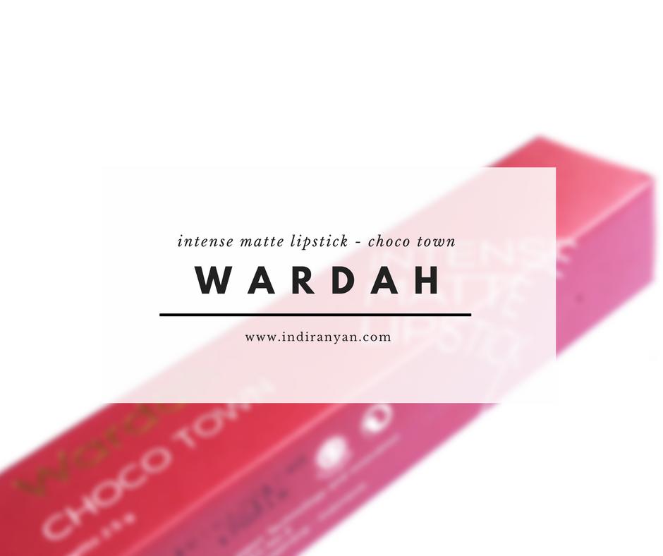 wardah-intense-matte-review, wardah-choco-town, review-lipstick-wardah, lipstick-wardah-warna-coklat
