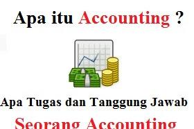 Apa itu Accounting ? Apa tugas dan tanggung jawab seorang Accounting ? Baca selengkapnya tentang Accounting