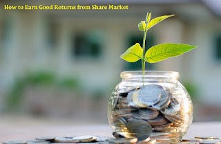 How to Earn Good Returns from Share Market