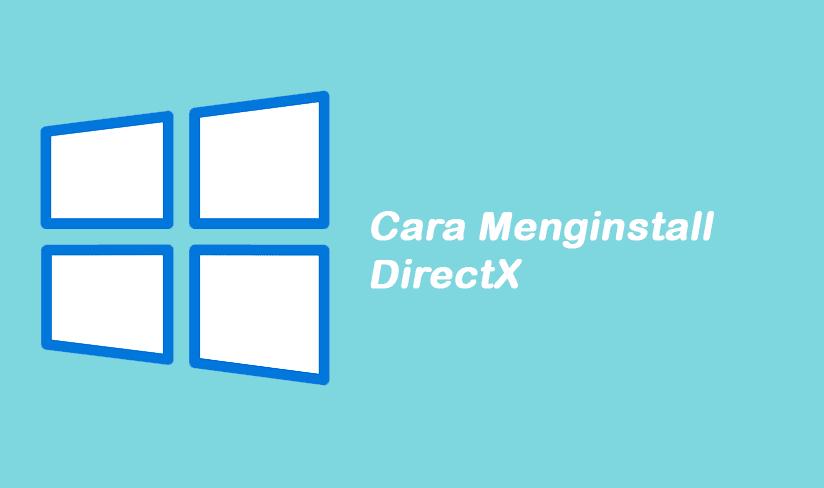 Cara Install DirectX Windows