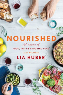 A book review of Lia Huber's book Nourished A memoir of Food, Faith & Enduring Love (with Recipes)