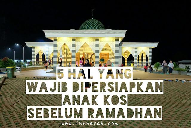 Persiapan ramadhan, persiapan puasa, ramadhan di rantau, ramadhan di kos, ank kos