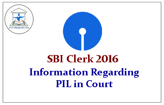 Important Information Regarding PIL in Madras High Court against Recruitment of SBI Clerks 2016